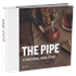 The Pipe: A Functional Work of Art Pipe Accessories